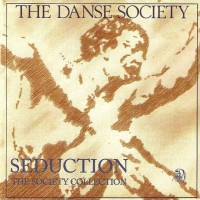 Purchase The Danse Society - Seduction (The Society Collection)