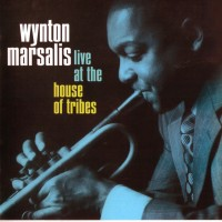 Purchase Wynton Marsalis - Live At The House Of Tribes