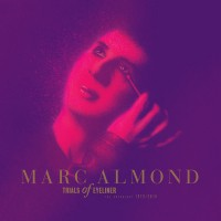 Purchase Marc Almond - Trials Of Eyeliner: Anthology 1979-2016 CD10