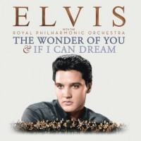 Purchase Elvis Presley - The Wonder Of You & If I Can Dream: Elvis Presley With The Royal Philharmonic Orchestra CD1