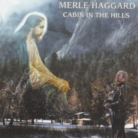 Purchase Merle Haggard - Cabin In The Hills