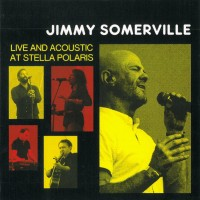 Purchase Jimmy Somerville - Live And Acoustic At Stella Polaris