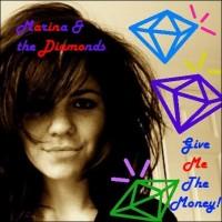 Purchase Marina & The Diamonds - Give Me The Money