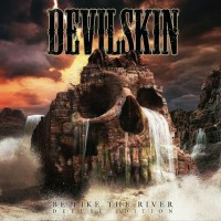 Purchase Devilskin - Be Like The River (Deluxe Edition)