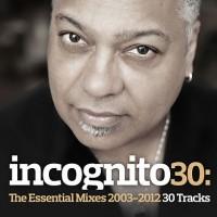 Purchase Incognito - Incognito 30: The Essential Mixes (2003-2012) CD1