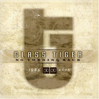 Purchase Glass Tiger - No Turning Back: 1985-2005