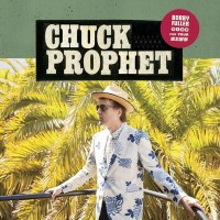 Purchase Chuck Prophet - Bobby Fuller Died For Your Sins