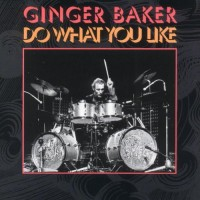 Purchase Ginger Baker - Do What You Like CD1