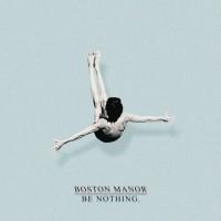 Purchase Boston Manor - Be Nothing