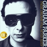 Purchase Graham Parker - These Dreams Will Never Sleep: The Best Of Graham Parker 1976-2015 CD2
