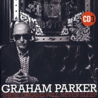 Purchase Graham Parker - These Dreams Will Never Sleep: The Best Of Graham Parker 1976-2015 CD3