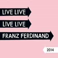 Purchase Franz Ferdinand - Live At Forest National Club, Brussels CD3