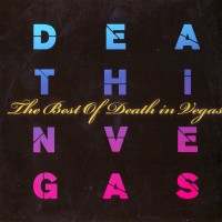 Purchase Death in Vegas - The Best Of Death In Vegas