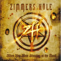 Purchase Zimmers Hole - When You Were Shouting At The Devil... We Were In League With Satan