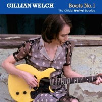 Purchase Gillian Welch - Boots No 1: The Official Revival Bootleg CD2