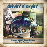 Purchase Drivin' N' Cryin' - Songs About Cars, Space And The Ramones (EP)