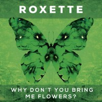 Purchase Roxette - Why Don't You Bring Me Flowers? (CDS)
