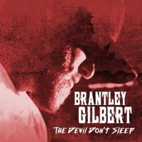 Purchase Brantley Gilbert - The Devil Don't Sleep