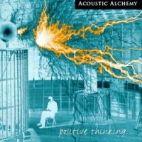 Purchase Acoustic Alchemy - Positive Thinking