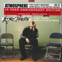 Purchase Atmosphere - You Can't Imagine How Much Fun We're Having (10 Year Anniversary Edition) CD1