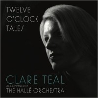 Purchase Clare Teal - Twelve O'clock Tales