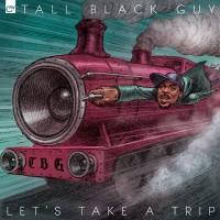 Purchase Tall Black Guy - Let's Take A Trip