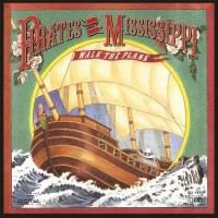 Purchase Pirates Of The Mississippi - Walk The Plank