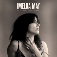 Purchase Imelda May - Life Love Flesh Blood (Deluxe Edition)