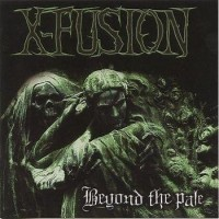 Purchase X-Fusion - Beyond The Pale