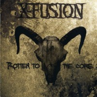 Purchase X-Fusion - Rotten To The Core