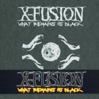 Purchase X-Fusion - What Remains Is Black