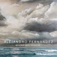 Purchase Alejandro Fernandez - Quiero Que Vuelvas (CDS)