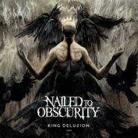 Purchase Nailed To Obscurity - King Delusion