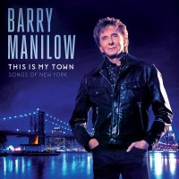 Purchase Barry Manilow - This Is My Town: Songs Of New York