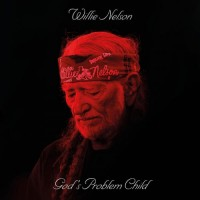 Purchase Willie Nelson - God's Problem Child