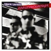 Purchase Blank & Jones - Whatwedoatnight (EP)