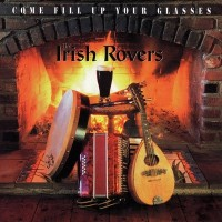Purchase The Irish Rovers - Come Fill Up Your Glasses