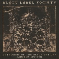 Purchase Black Label Society - Catacombs Of The Black Vatican (Limited Black Edition)