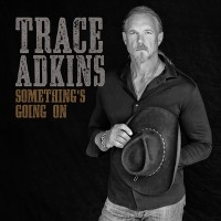 Purchase Trace Adkins - Something's Going On