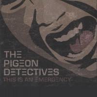 Purchase The Pigeon Detectives - This Is An Emergency