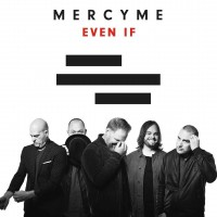Purchase MercyMe - Even If (CDS)