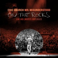 Purchase Eric Church - Mr. Misunderstood: On The Rocks Live (And Mostly) Unplugged