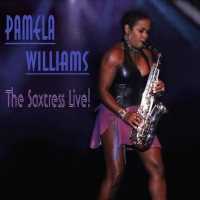 Purchase Pamela Williams - The Saxtress Live!