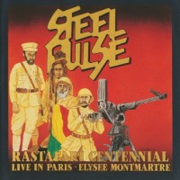 Purchase Steel Pulse - Rastafari Centennial: Live In Paris - Elysse Montmartre