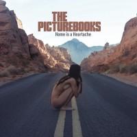 Purchase The Picturebooks - Home Is A Heartache