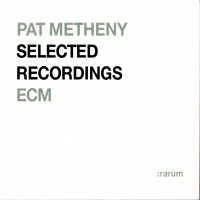 Purchase Pat Metheny - Selected Recordings