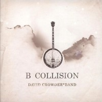 Purchase David Crowder Band - B Collision (EP)