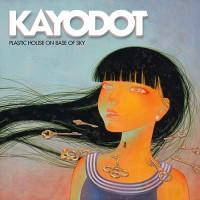 Purchase Kayo Dot - Plastic House On Base Of Sky