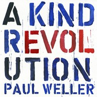 Purchase Paul Weller - A Kind Revolution