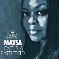 Purchase Maysa - Love Is a Battlefield